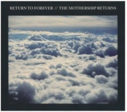 Return to Forever - The Mothership Returns [2CD] (2012)