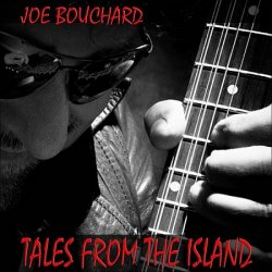 Joe Bouchard - Tales from the Island (2012)