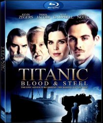 Титаник: Кровь и сталь / Titanic: Blood and Steel  (2012)