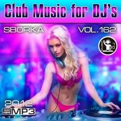 VA - Club Music for DJ's - Sborka Vol.162 (2012)