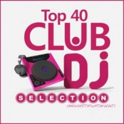 VA - Top 40 Club Dj (2012)