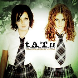 t.A.T.u - 200 KM/H In The Wrong Lane (10th Anniversary Edition) (2012)
