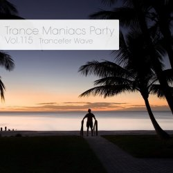 VA - Trance Maniacs Party: Trancefer Wave #115 (2012)