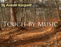 Anton Karpoff - Touch By Music Radioshow 121 (27.11.2012)
