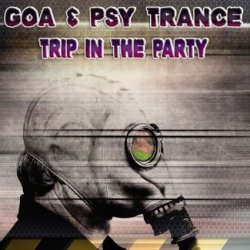 VA - Goa & Psy Trance: Trip in the Party (2012)