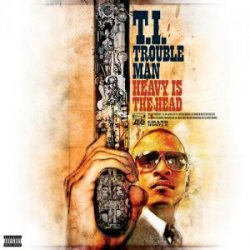 T.I. - Trouble Man Heavy Is the Head (2012)