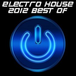 VA - Electro House 2012 Best Of (2012)