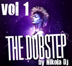 VA - The Dubstep by Nikola DJ [vol.1] (2013)
