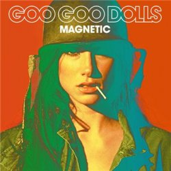 The Goo Goo Dolls - Magnetic (2013)