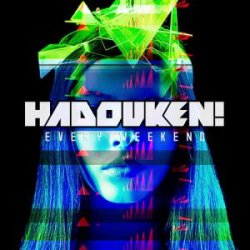 Hadouken! - Every Weekend [Deluxe Edition] (2013)