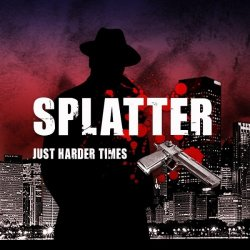 Splatter: Just Harder Times  (2013)