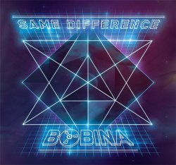 Bobina - Same Difference (2013)