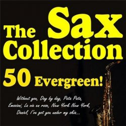 VA - The Sax Collection 50 Evergreen! (������� ���������������� ������ 2013)