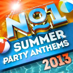 VA - No. 1 Summer Party Anthems 2013: 40 Best Dance Club Hits for Holidays BBQ's & Beach Parties (2013)