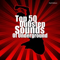 VA - Top 50 Dubstep Sounds Of Underground (Red Edition) (2013)