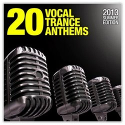 VA - 20 Vocal Trance Anthems: 2013 Summer Edition (2013)