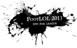 FootLOL 2013: Epic Fail League
