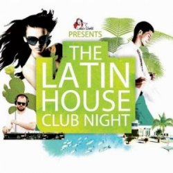 VA - The Latin House Club Night (2013)