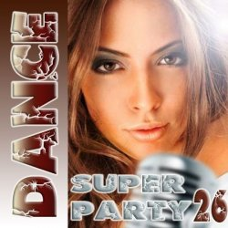 VА - Super Dance Party 26 (2013)