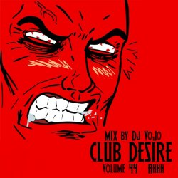 Dj VoJo - Club Desire vol.44: Ahhh (2013)