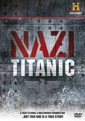 Нацистский «Титаник» / The Nazi Titanic (2012)