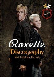 Roxette - Discography (with Marie Fredriksson and Per Gessle) (1986-2012)