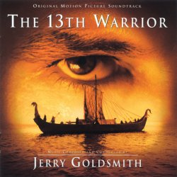 OST - 13-й Воин / The 13th Warrior - Jerry Goldsmith (1999)