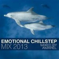DJ Amarel - Emotional Chillstep Mix (2013)