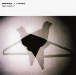 Memories Of Machines - Warm Winter (2011)