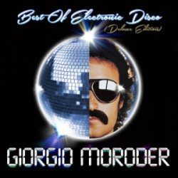 Giorgio Moroder - Best of Electronic Disco (Deluxe Edition) (2013)