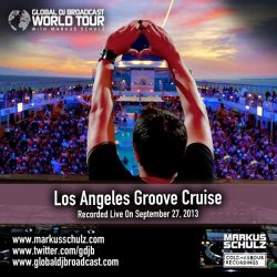 Markus Schulz - Global DJ Broadcast: World Tour - Groove Cruise Los Angeles (10 октября 2013)