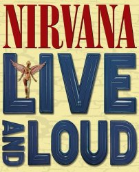 Nirvana - Live and Loud (2013)