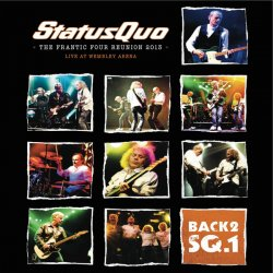 Status Quo - Back2SQ1: The Frantic Four Reunion 2013 [Live At Wembley] (2013)