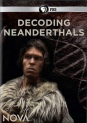 PBS: ����� �������������� / PBS: Decoding the Neanderthals (2013)