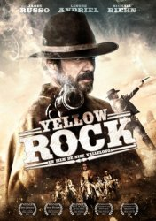 Золотая лихорадка / Yellow Rock (2011)