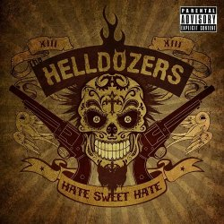The Helldozers - Hate Sweet Hate (2013)