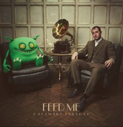 Feed Me - Calamari Tuesday (2013)