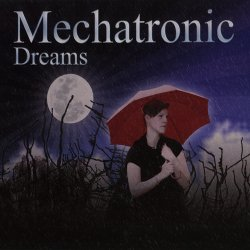 Mechatronic - Dreams (2013)
