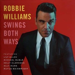 Robbie Williams - Swings Both Ways [Deluxe Edition] (2013)