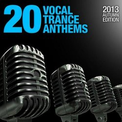 VA - 20 Vocal Trance Anthems: 2013 Autumn Edition (2013)