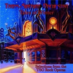 Tales Of Winter: Selections From The TSO Rock Operas (2013)