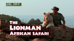 ������� � ���� - ������� ������ ������ / The Lionman - African Safari (2013)