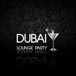 VA - Dubai Lounge Party (2013)