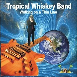Tropical Whiskey Band - Walking on a Thin Line (2013)