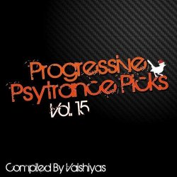 VA - Progressive Psy Trance Picks Vol.15 [Compiled By Vaishiyas] (2013)