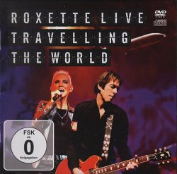 Roxette - Traveling the World. Live (2013)