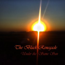The Black Renegade - Under the Same Sun (2014)