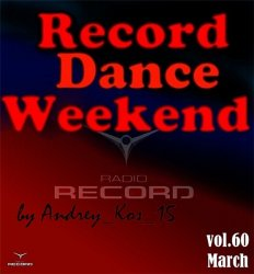 Record Radio - Record Dance Weekend vol60 (Март 2014)
