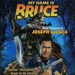 OST - Joseph LoDuca - My Name Is Bruce (2007)