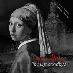Boris Zhivago - The Last Goodbye (2013)
